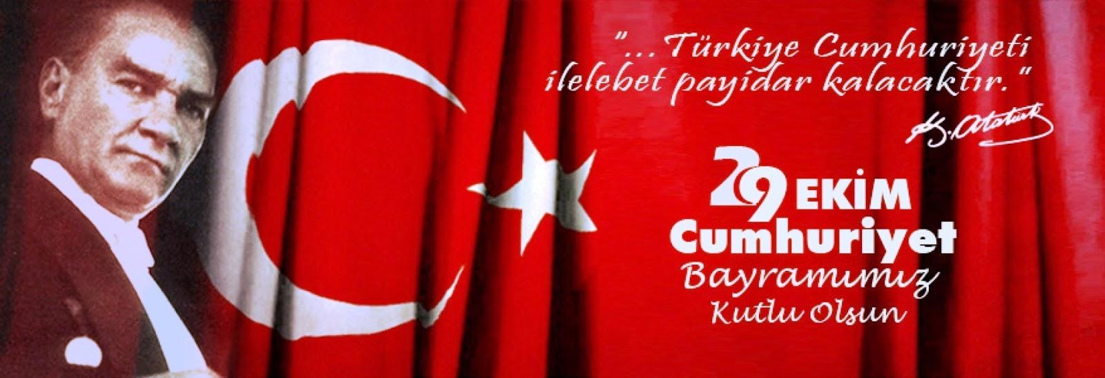29 EkimTürkiye Cumhuriyeti ilelebet payidar kalacaktır Atatürk sözü inşallah.jpg